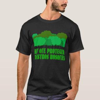 Hay que proteger nuestros bosques T-Shirt