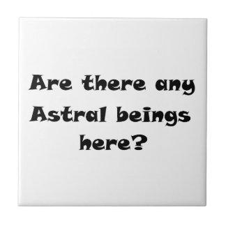 ¿Hay seres astrales aquí? - teja