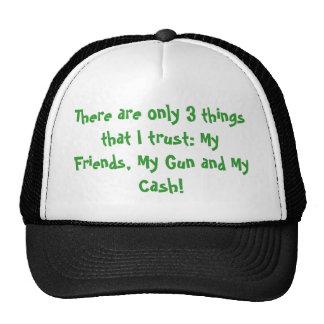 Hay solamente 3 cosas que confío en: Mi amigo… Gorras De Camionero