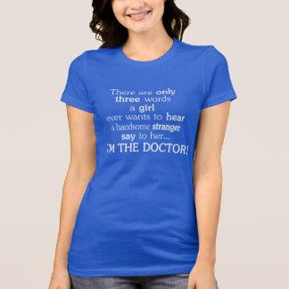 Hay solamente 3 palabras que un chica quiere nunca camiseta