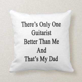 Hay solamente un guitarrista mejor que mí y ése cojines