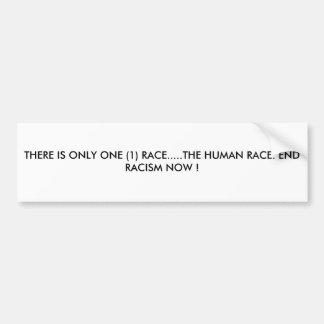HAY SOLAMENTE UNA (1) RAZA ..... LA RAZA HUMANA. … PEGATINA DE PARACHOQUE