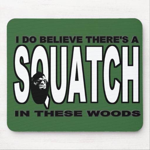 ¡Hay SQUATCH en estas maderas! Tapetes De Raton