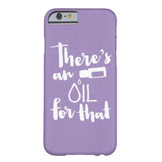 Hay un aceite para eso funda barely there iPhone 6