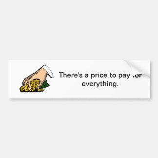 Hay un precio para pagar todo - la etiqueta engoma pegatina para auto