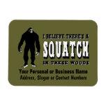 ¡Hay un Squatch en estas maderas! Vidas de Bigfoot Imanes Flexibles