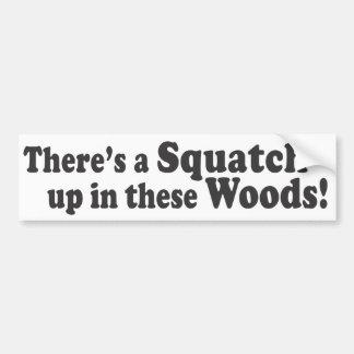 ¡Hay un Squatch para arriba en estas maderas! Golp Etiqueta De Parachoque