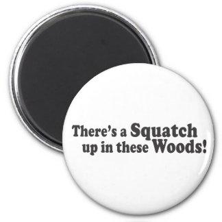 ¡Hay un Squatch para arriba en estas maderas! Golp Imán Redondo 5 Cm