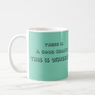 Hay una buena ocasión que éste es whisky taza de café