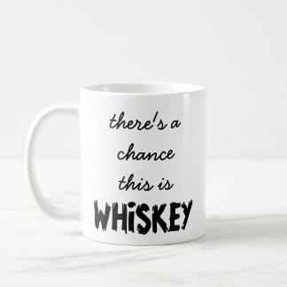 Hay una ocasión que ésta es taza del whisky