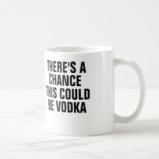 Hay una ocasión que ésta podría ser vodka tazas de café
