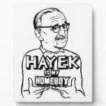 Hayek Is My Homeboy Plaque