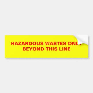 HAZARDOUS WASTES ONLYBEYOND THIS LINE CAR BUMPER STICKER