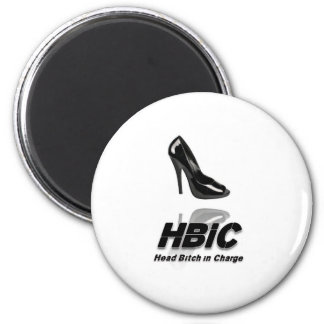 HBIC (Head Bitch In Charge) - 2010 Design 2 Inch Round Magnet