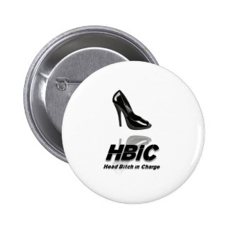 HBIC (Head Bitch In Charge) - 2010 Design Button