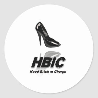 HBIC (Head Bitch In Charge) - 2010 Design Classic Round Sticker