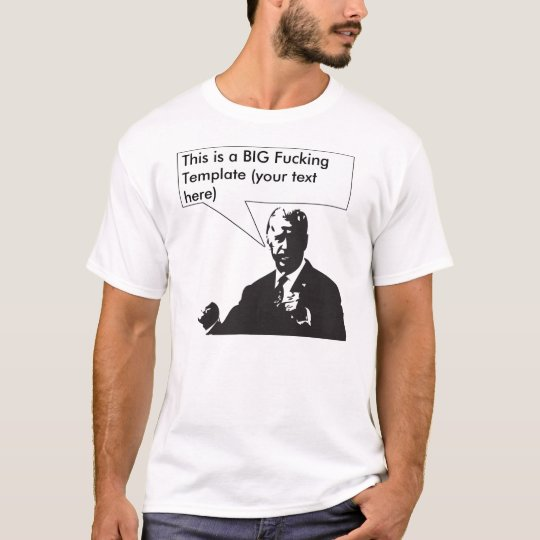 HCR Biden - This is a Big Fucking Template Shirt