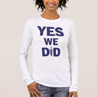 HCR - Yes We Did! Long Sleeve T-Shirt