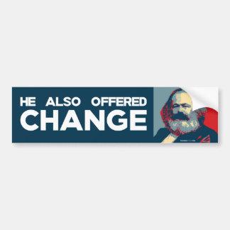 He Also Offered Change Car Bumper Sticker