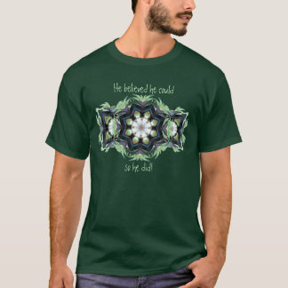 He believed so he did Motivational Word T-Shirt