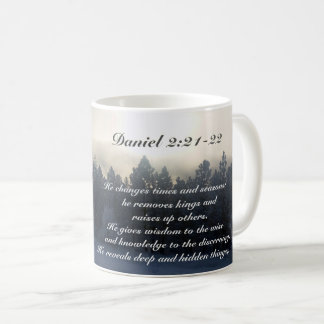 He changes times and seasons, Daniel 2:21 Bible Coffee Mug