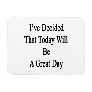 He decidido que será hoy un gran día iman flexible
