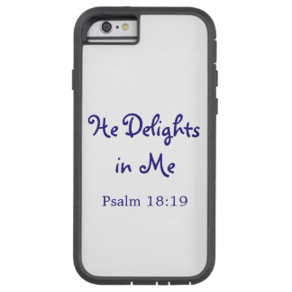 He Delights in Me iPhone 6/6S Tough Case