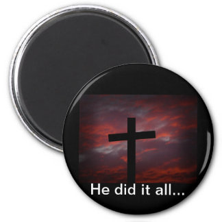 He did it all... 2 inch round magnet