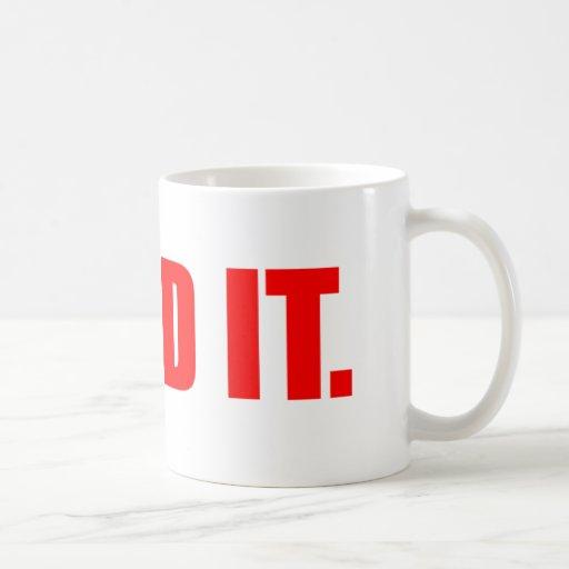 He Did It. - Funny Comedy Humour Slogan Coffee Mug