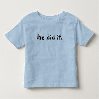 He did it. shirt