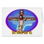 He died for us Christian design Greeting Cards