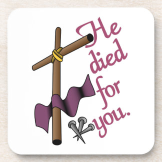 He Died For You Beverage Coaster