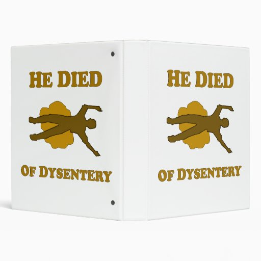 He Died Of Dysentery Binder