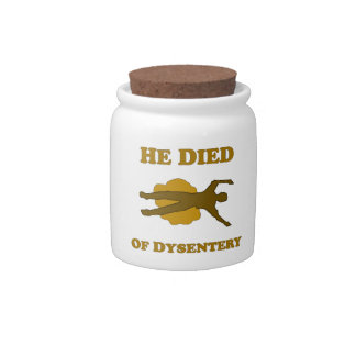 He Died Of Dysentery Candy Jar
