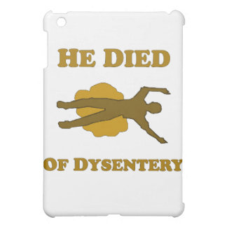 He Died Of Dysentery iPad Mini Case