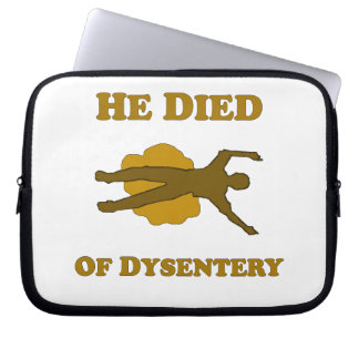 He Died Of Dysentery Laptop Sleeve