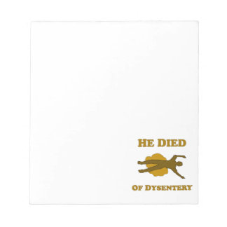 He Died Of Dysentery Notepad