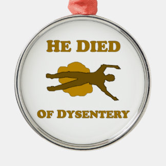 He Died Of Dysentery Ornament