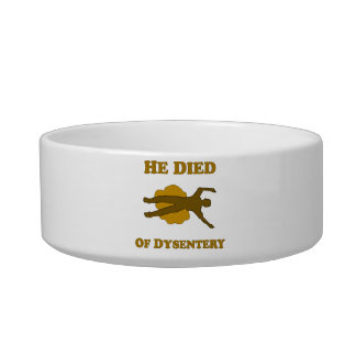 He Died Of Dysentery Pet Bowl