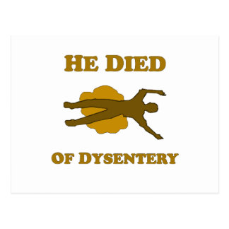 He Died Of Dysentery Postcard