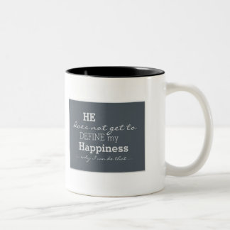 He Does Not Define My Happiness - Motivational Two-Tone Coffee Mug