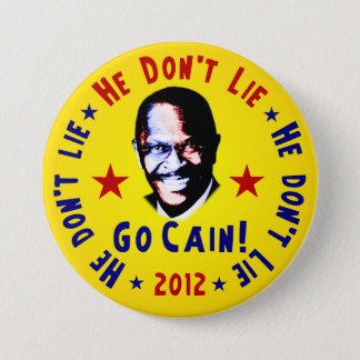 He Don't Lie - Go Cain - 2012 Pinback Button