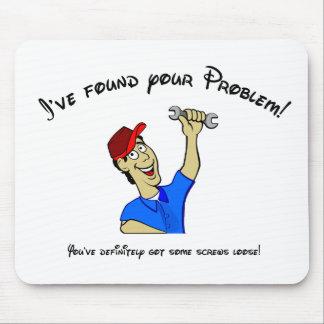 ¡He encontrado su problema!  ¡Usted tiene tornillo Mousepad