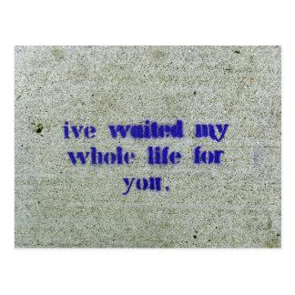 He esperado mi toda la vida usted tarjeta postal