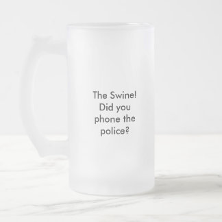 He Faxed me this morning., Frosted Glass Beer Mug