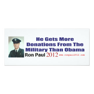 He Gets More Donations From Military Than Obama 4x9.25 Paper Invitation Card