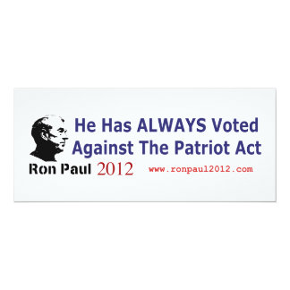 He Has Always Voted Against The Patriot Act 4x9.25 Paper Invitation Card