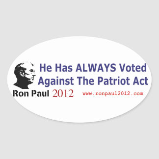 He Has Always Voted Against The Patriot Act Oval Sticker