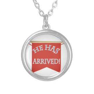 He Has Arrived Round Pendant Necklace