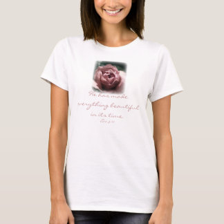 He has made everything beautiful in its time. T-Shirt